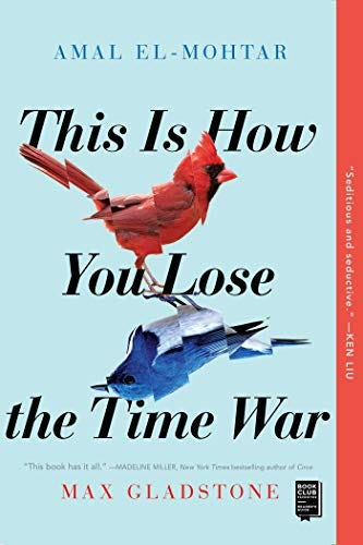 Amazon.com: This Is How You Lose the Time War eBook: El-Mohtar, Amal,  Gladstone, Max: Kindle Store
