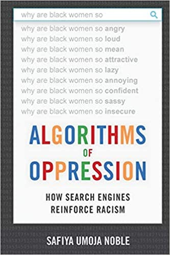 Algorithms of Oppression: How Search Engines Reinforce Racism: Noble,  Safiya Umoja: 9781479837243: Amazon.com: Books
