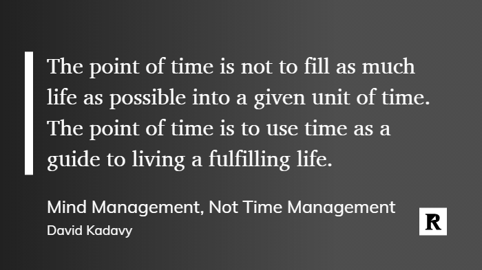 Mind Management Not Time Management by David Kadavy