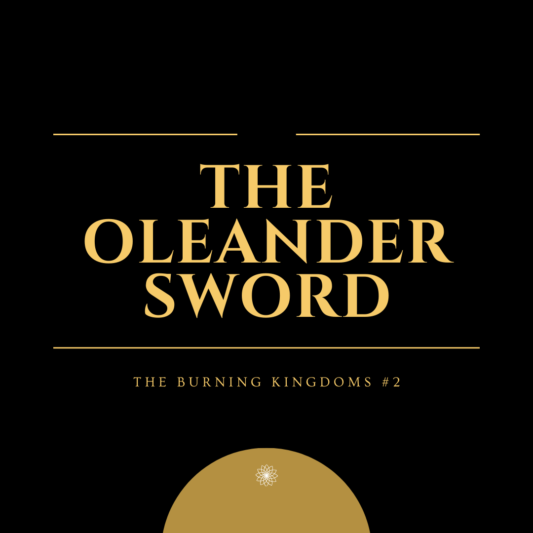 A instagram graphic with the title of the Burning Kingdoms 2: The Oleander Sword