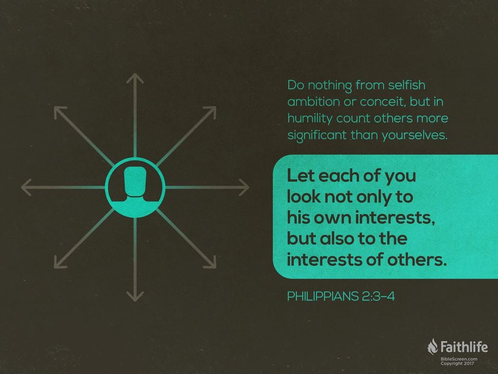 "Verse image of Philippians 2:3-4 ""Let each of you look not only to his own interests but also to the interests of others."