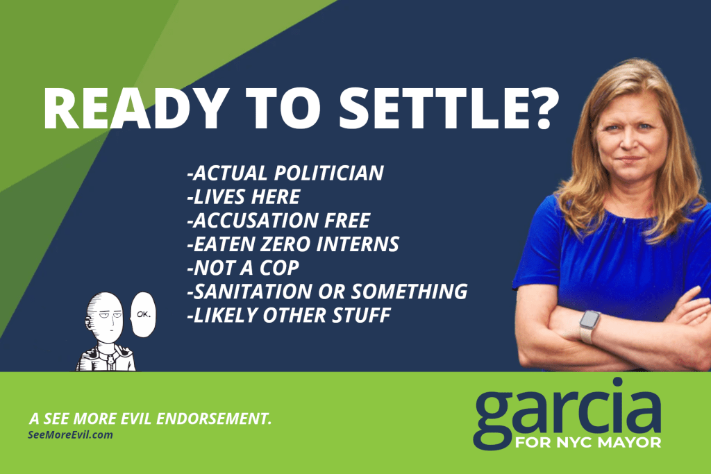 """Fake endorsement ad for Kathryn Garcia that reads: """"Ready to settle? * Actual politician * Lives here * Accusation Free * Eaten zero interns * Not a cop * Sanitation or something * Likely other stuff"""""""