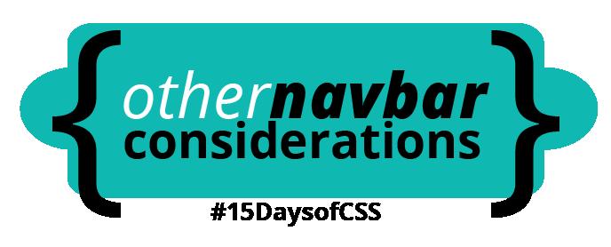 Other navbar considerations: #15DaysOfCSS