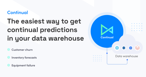 Introducing Continual – the missing AI layer for the modern data stack