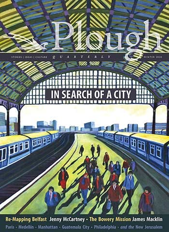 the front cover of Plough Quarterly Winter 2020 Issue 23: In Search of a City