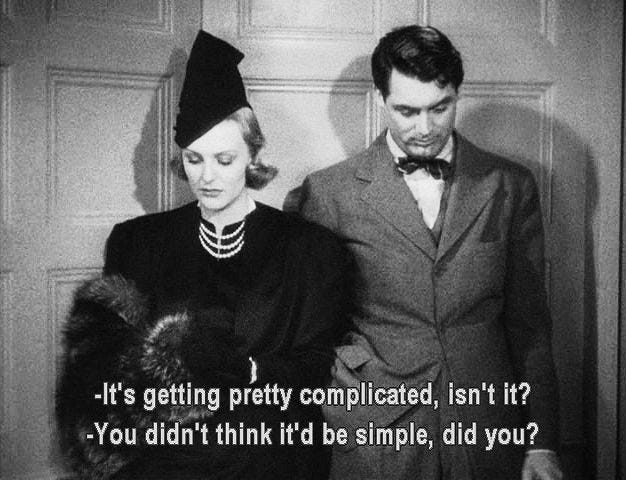 -It's getting pretty complicated, isn't it? -You didn't think it'd be simple, did you? Classic Movie Quotes, Classic Movies, Old Movie Quotes, Citations Film, Nerd, Movie Lines, Romance, Film Serie, Film Quotes