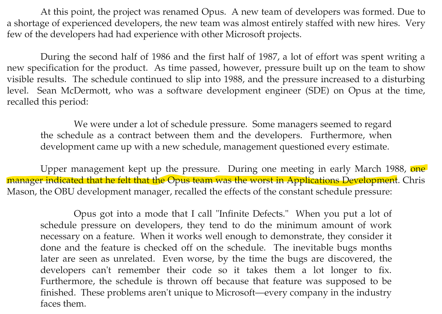 """During one meeting in early March 1988, one manager indicated that he felt the Opus team was the worst in Applications Development."""