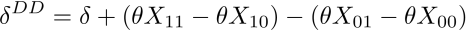 \delta^{DD} = \delta + (\theta X_{11} - \theta X_{10} ) - (\theta X_{01} - \theta X_{00} )