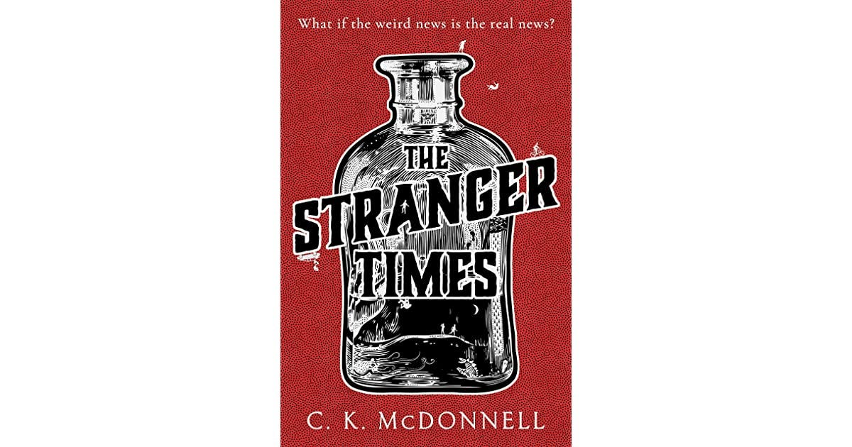 The Stranger Times by C.K. McDonnell