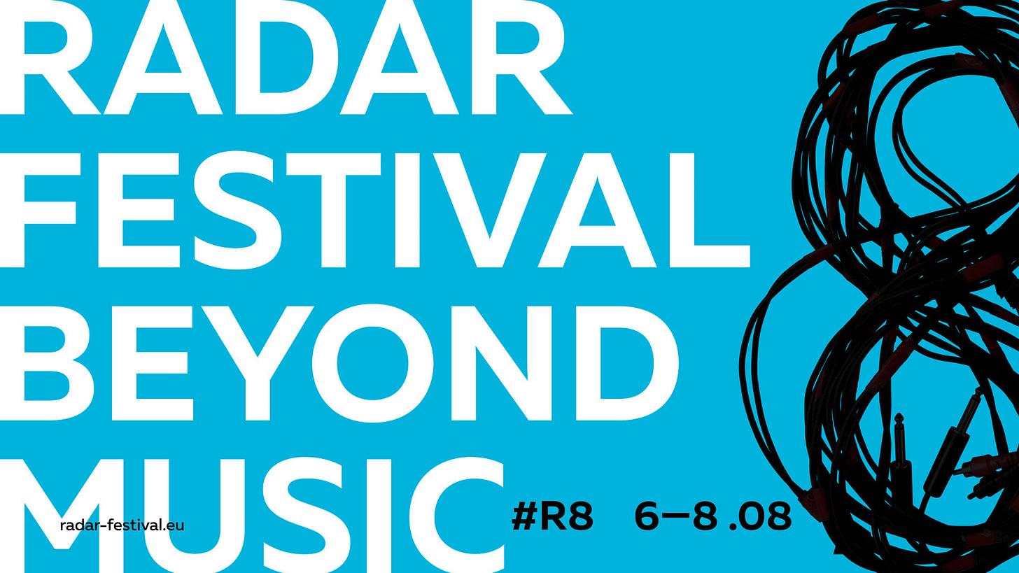 May be an image of text that says 'RADAR FESTIVAL BEYOND MUSIC radar-festival.eu #R8 6-8.08 6-8'