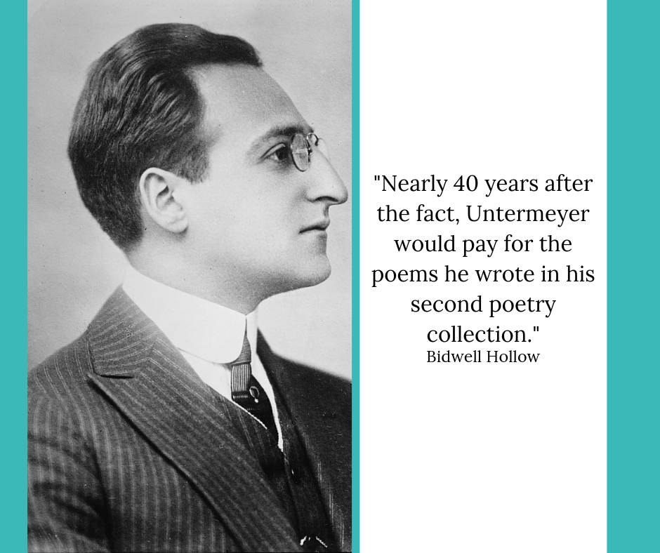 """Louis Untermeyer photo with this quote from Bidwell Hollow: """"Nearly 40 years after the fact, Untermeyer would pay for the poems he wrote in his second poetry collection."""""""