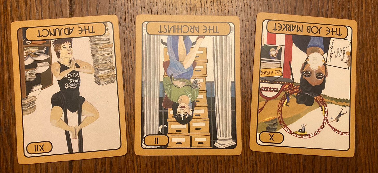 Three tarot cards: The Adjunct shows a figure doing aerial yoga in front of stacks of paper (hanging upside down); The Archivist shows a woman in a flowing skirt in front of a pile of archival boxes and the moon peeking through the window; The Job Market shows a bearded figure holding a diploma while people fall off the roller coaster behind him and the hills burn.