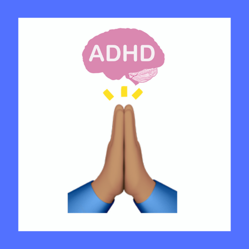 Prayer emoji with a brain shaped image above with 'ADHD' written on it.