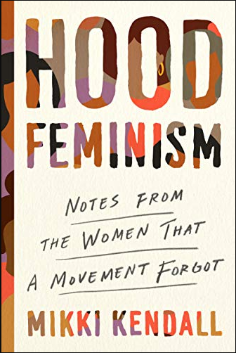 book cover of Hood Feminism: Notes from the Women That a Movement Forgot by Mikki Kendall