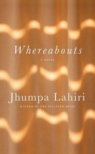Whereabouts (A novel) by Jhumpa Lahiri, 9780593318317
