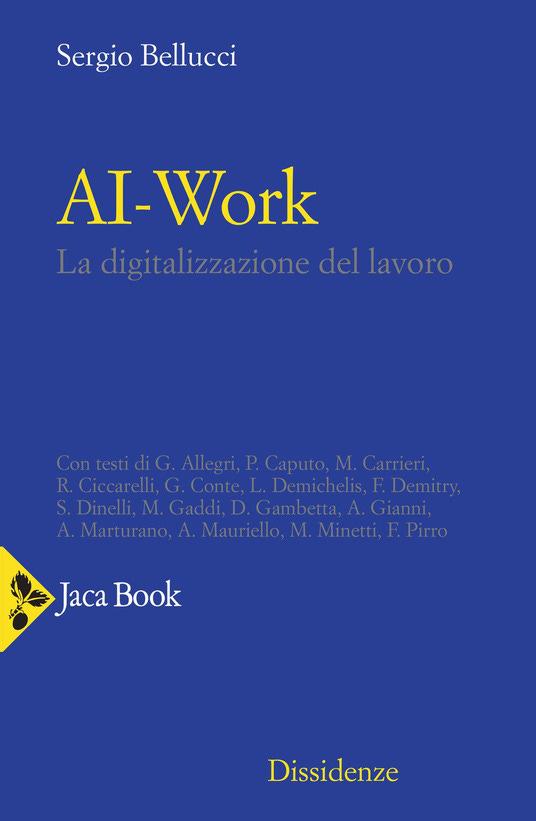 Ai-work. La digitalizzazione del lavoro - Sergio Bellucci - copertina