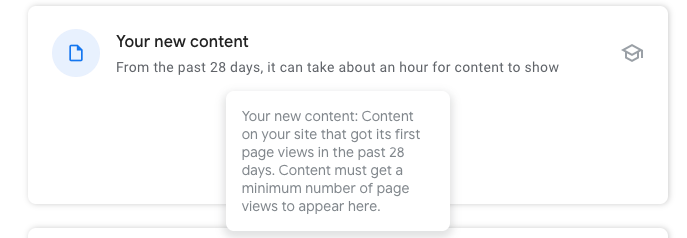"A card from the GSC Insights report reads ""Your new content: From the past 28 days, it can take about an hour for content to show."" Another block says, ""Your new content: Content on your site that got its first page views in the past 28 days. Content must get a minimum number of page views to appear here."""