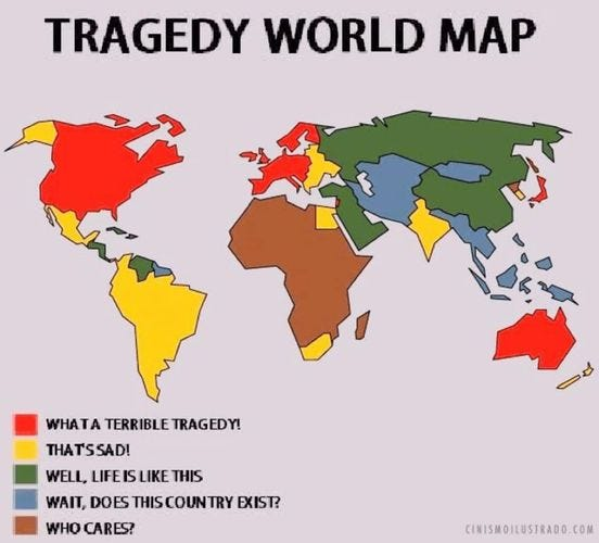 May be an image of map and text that says 'TRAGEDY WORLD MAP WHATA TERRIBLE TRAGEDY! THAT'SSAD! WELL, LIFE LIKE THIS WAIT, DOES THIS COUNTRY EXIST? WHO CARES? CINISMOILUSTRADO.COM'