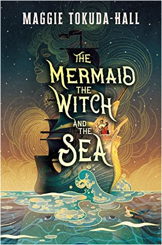 book cover of The Mermaid, the Witch, and the Sea by Maggie Tokuda-Hall