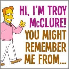 What's your favourite Troy McClure introduction? : TheSimpsons