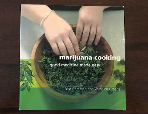 Cover of Marijuana Cooking: Good Medicine Made Easy by Bliss Cameron and Veronica Greene