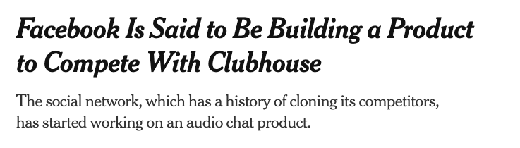 Facebook Is Said to Be Building a Product to Compete With Clubhouse. NYTimes.