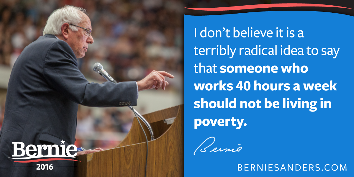 """Bernie Sanders on Twitter: """"A job should lift workers out of poverty, not  keep them in it. #Bernie2016 http://t.co/iU0olznaPl"""""""