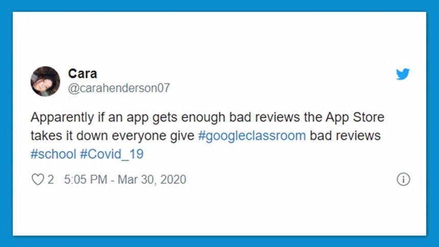 Tweet from carahenderson7 says apparently if an app gets enough bad reviews the App Store takes it down. Everyone give Google Classroom bad reviews.