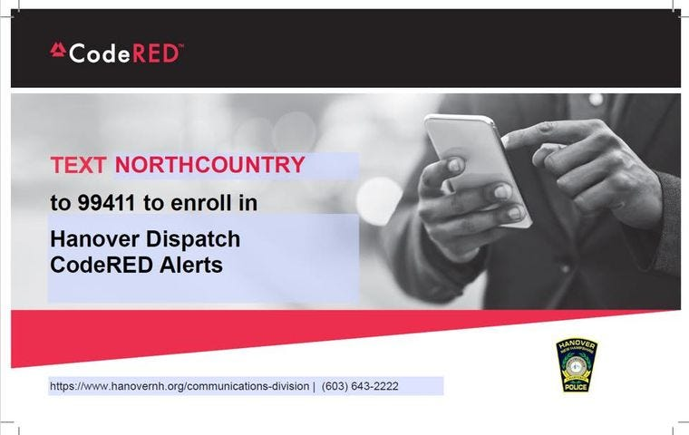 Image may contain: one or more people and phone, text that says 'CodeRED TEXT NORTHCOUNTRY to 99411 to enroll in Hanover Dispatch CodeRED Alerts / (603) 643-2222 HANDVER'