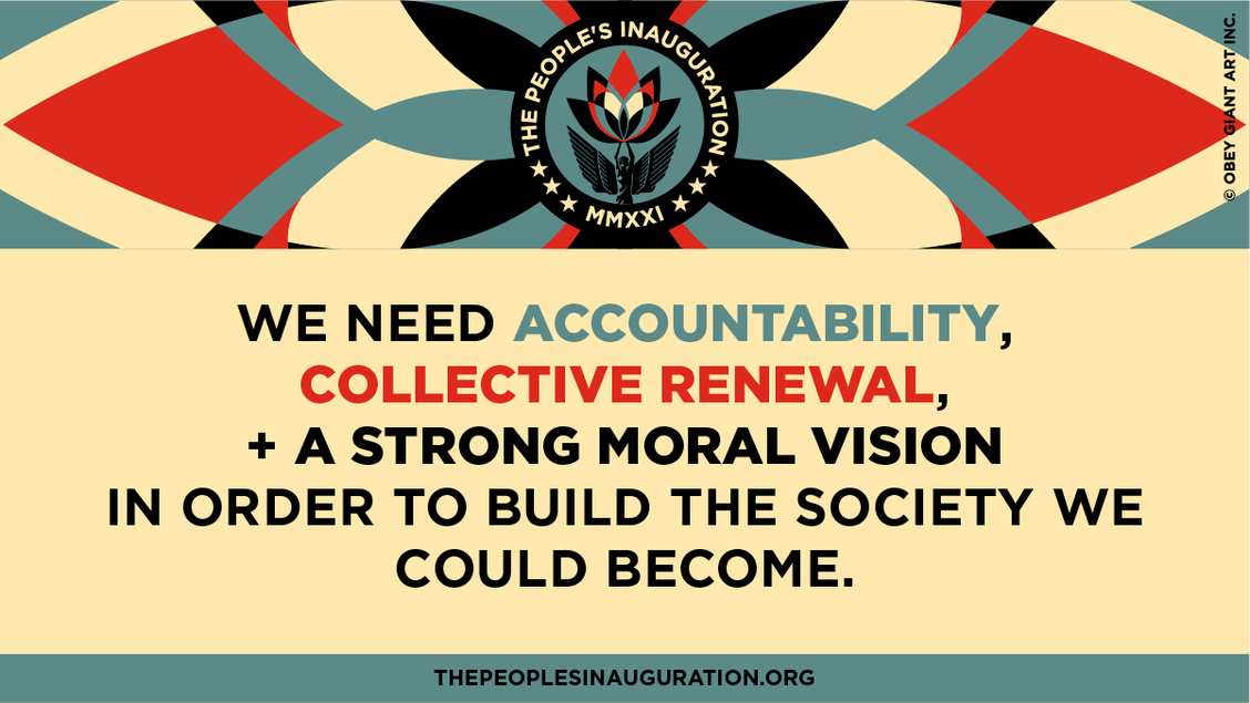 """""""We need accountability, collective renewal, and a strong moral vision in order to build the society we could become."""" ThePeoplesInauguration.org"""