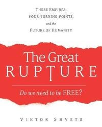 The Great Rupture   Viktor Shvets Book   In-Stock - Buy Now   at Mighty Ape  NZ
