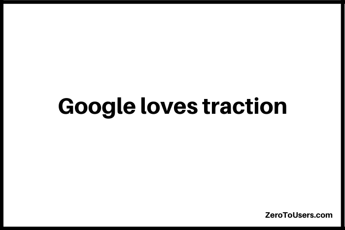 google loves traction