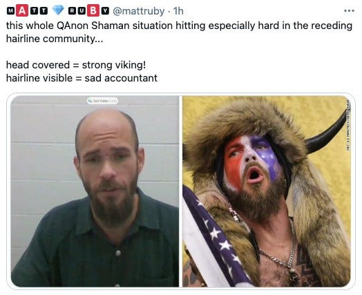 May be an image of 2 people, beard and text that says '@mattruby 1h this whole QAnon Shaman situation hitting especially hard in the receding hairline community... head covered = strong viking! hairline visible = sad accountant'