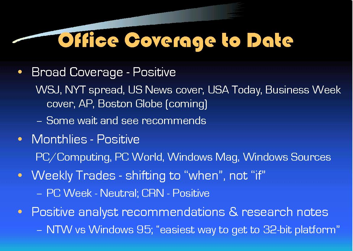 Office coverage to date (Slide). Broad positive coverage, monthlies, weeklies, analyst recommendations.