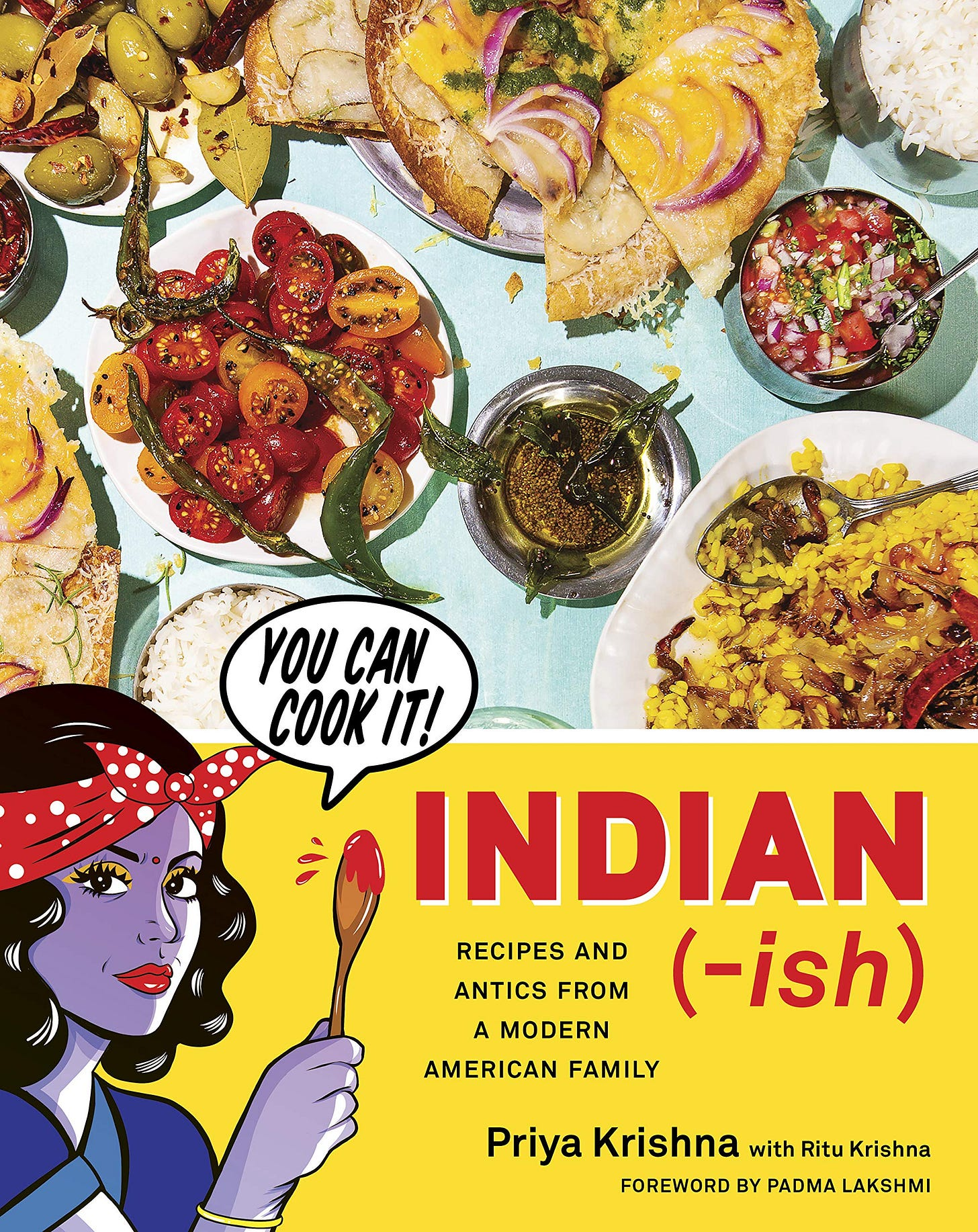 Indian-ish: Recipes and Antics from a Modern American Family: Krishna, Priya,  Kelley, Mackenzie: 9781328482471: Books - Amazon.ca