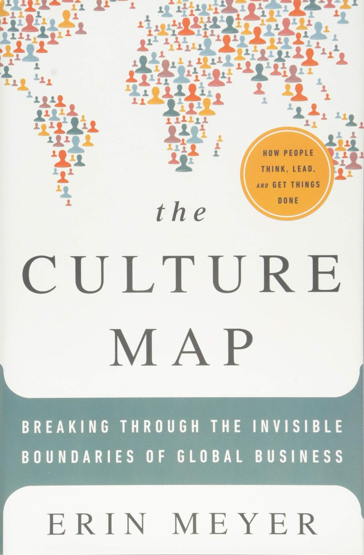 The Culture Map : Decoding How People Think and Get Things Done in a Global  World: Amazon.fr: Meyer, Erin: Livres anglais et étrangers