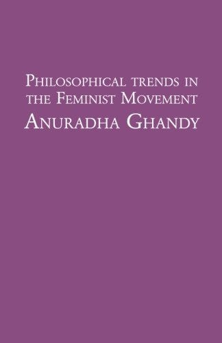 Philosophical Trends in the Feminist Movement: Ghandy, Anuradha:  9781539419976: Books - Amazon.ca
