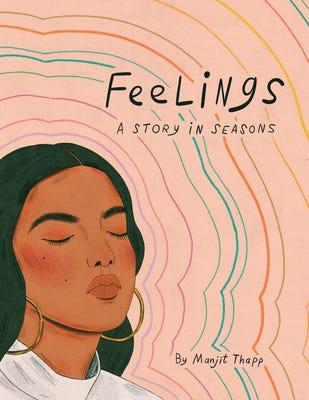 Feelings: A Story in Seasons by Manjit Thapp
