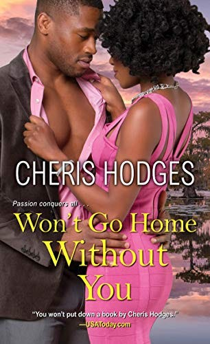 Won't Go Home Without You (Richardson Sisters Book 2) by [Cheris Hodges]