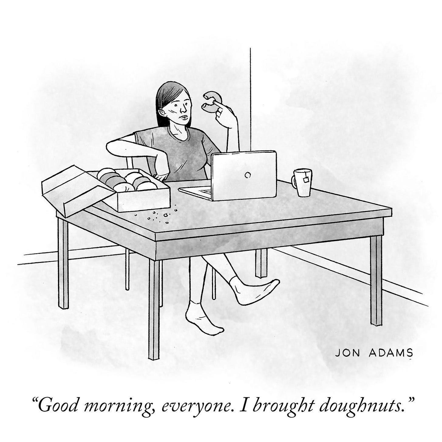 "Comic: woman sitting in front of her laptop eating donuts. Caption: ""Good morning, everyone. I brought dougnuts."""