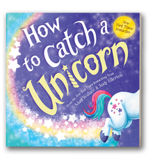 How to Catch a Unicorn by Adam Wallace, illustrated by Andy Elkerton