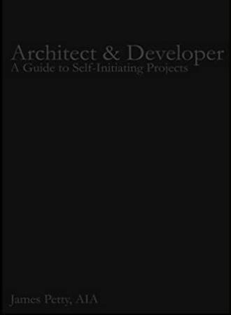 Architect and Developer: A Guide to Self-Initiating Projects