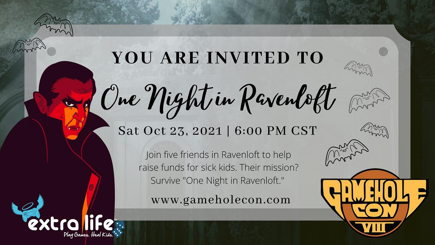 One Night in Ravenloft   Saturday October 23   6pm CST   GameHoleCon