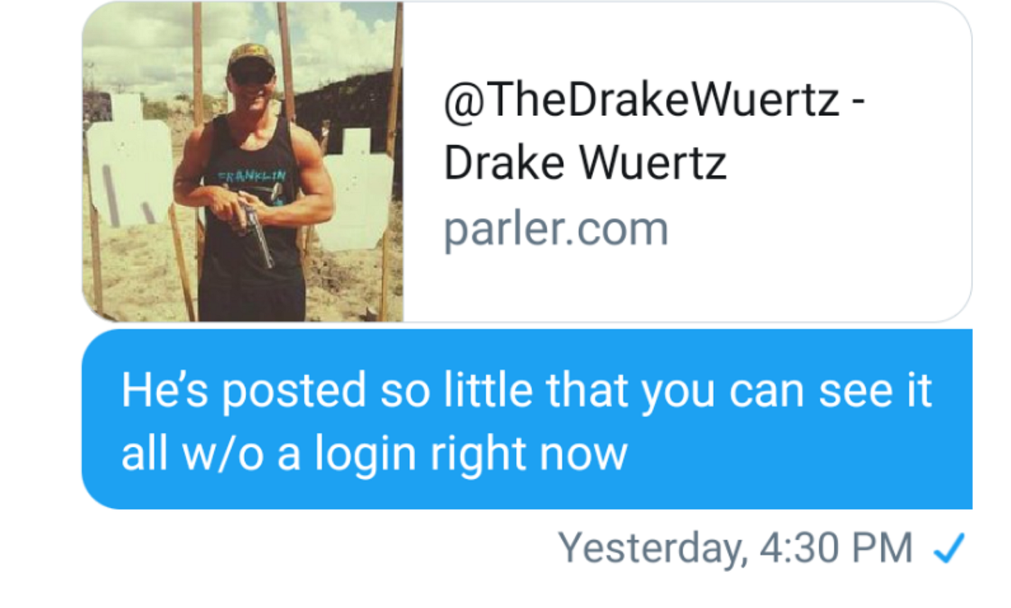 The only record I have at the moment of the @TheDrakeWuertz account on Parler, which disappeared within a day of being created. (Image: Twitter DM screenshot.)