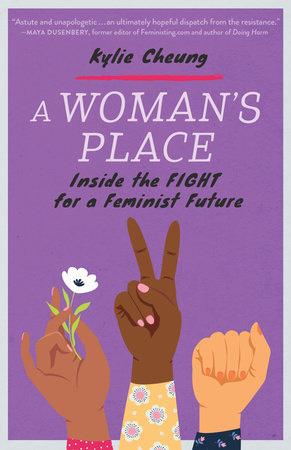 A Woman's Place by Kylie Cheung: 9781623174842 | PenguinRandomHouse.com:  Books