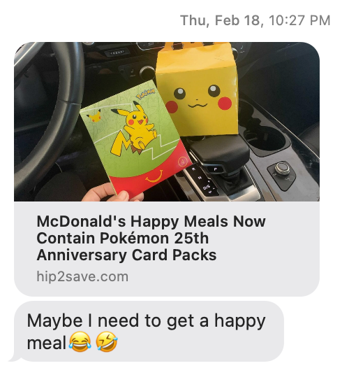 """Text conversation between author and his mother, where his mother sends a link to a news article about the McDonald's Pokemon cards and says """"Maybe I need to get a happy meal"""""""