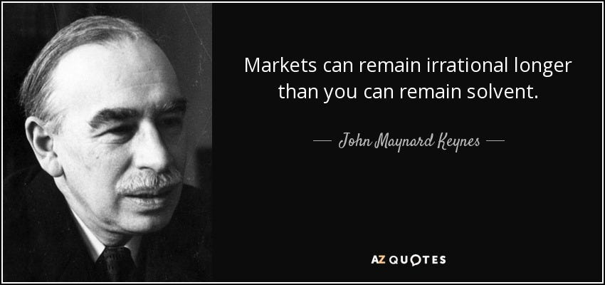 quote-markets-can-remain-irrational-longer-than-you-can-remain-solvent-john-maynard-keynes-48-92-15  - The Big Picture