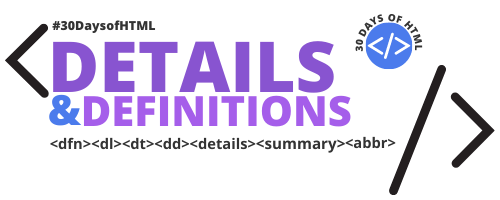 Details and Definitions at #30DaysofHTML.