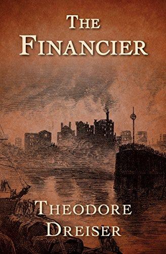 The Financier (The Trilogy of Desire Book 1) - Kindle edition by Dreiser,  Theodore. Literature & Fiction Kindle eBooks @ Amazon.com.