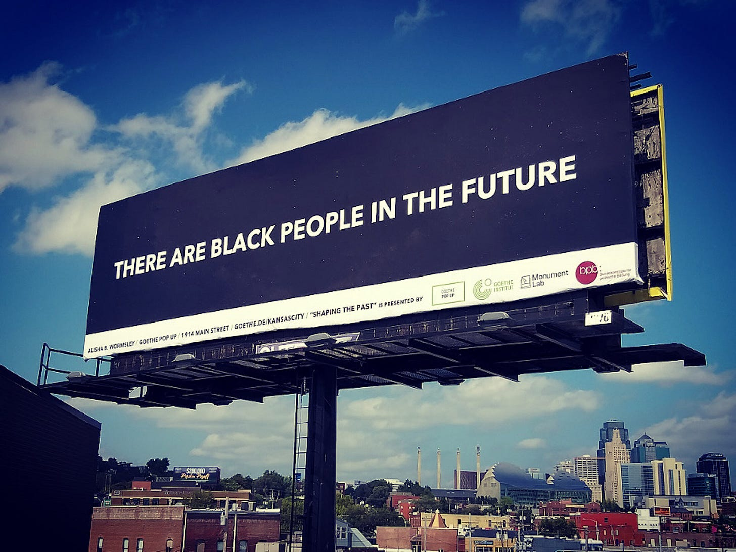 """Artist Alisha Wormsley first posted the words """"There are Black people in the future"""" on a billboard in Pittsburgh in 2017. Since then, other cities have featured the same message."""